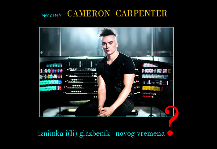 I. Peteh: Cameron Carpenter